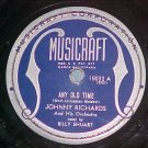 78-JOHNNY RICHARDS--ANY OLD TIME--1945--Musicraft 15032