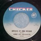 45-SONNY BOY WILLIAMSON--BRING IT ON HOME-1966--Checker