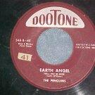 45-PENGUINS--EARTH ANGEL-1955-Dootone Maroon Label--VG+