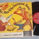 DON GILLIS--THE MAN WHO INVENTED MUSIC--Early '50's LP