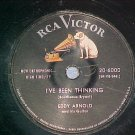 78-EDDY ARNOLD--I'VE BEEN THINKING--1955--RCA 6000--VG+