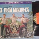 3 YOUNG MEN FROM MONTANA--VG++ Stereo 1963 LP (three
