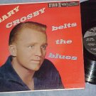 GARY CROSBY BELTS THE BLUES-NM/VG++ rare Stereo 1959 LP