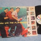 PLAYMATES--AT PLAY WITH THE PLAYMATES-1958 LP--Roulette