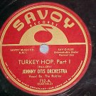 78-JOHNNY OTIS ORCHESTRA--TURKEY HOP-1950-Savoy 732--VG