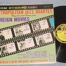 METROPOLITAN JAZZ QUARTET-THEMES FROM FOREIGN MOVIES-LP
