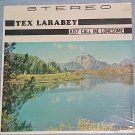 TEX LARABEY--JUST CALL ME LONESOME--Mint Sealed 1968 LP
