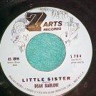 45--DEAN BARLOW--LITTLE SISTER--1961--7 Arts 704--VG++