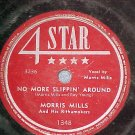 78--MORRIS MILLS--NO MORE SLIPPIN' AROUND--4 Star 1348
