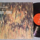 AN EVENING WITH BOBBY YORK-NM Private LP-Zeha-Catskills
