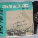 CARL BAY-GERMAN SAILOR SONGS-VG+/NM 1961 LP-Fiesta 1309
