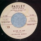 45-RICHARD BERRY-GIVE IT UP--1961--Paxley 751--WL Promo
