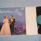 LES PAUL AND MARY FORD--TIME TO DREAM--VG+ 1956 LP