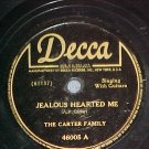 78-THE CARTER FAMILY-JEALOUS HEARTED ME-Decca 46005-VG+