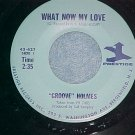 45-GROOVE HOLMES--WHAT NOW MY LOVE--1966-Prestige--VG++