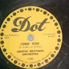 78-GRIFFIN BROTHERS ORCHESTRA-COMIN' HOME-1952-Dot 1105