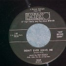 45--PAT HEALY--DON'T EVER LEAVE ME--1958--NM ~RARE~