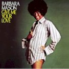 Barbara Mason - Give Me You Love
