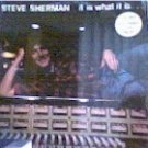 Steve Sherman - It Is WhatIt Is (LP)