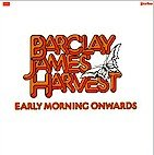 Barclay James Harvest - Early Morning Onwards (LP)