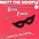 "Mott the Hoople - ""Brain Capers"" (LP)"