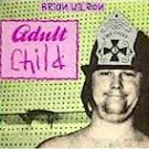 Brian Wilson - Adult Child (LP)