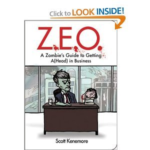 Z.E.O.: How to Get A(Head) in Business (Zen of Zombie Series) (Paperback