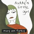 Mary Ann Farley - Daddy's Little Girl - CD 1997 *NEW* *OUT OF PRINT*