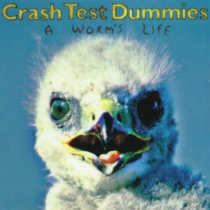 Crash Test Dummies - A Worm's Life - CD 1996 *OUT OF PRINT*