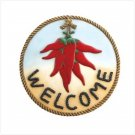 "HOT CHILE ""WELCOME"" PLAQUE  Retail: $14.95"