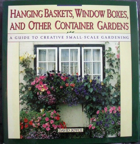 Hanging Baskets, Window Boxes & Other Container Gardens - Hardcover