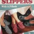 Quick & Easy Slippers With A P-Hook by Cindy Peecher - FREE SHIPPING