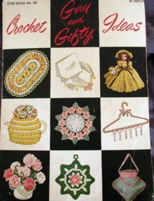 Vintage 1951 Gay & Gifty Crochet Ideas Book - FREE SHIPPING