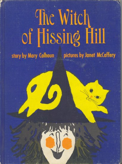 The Witch of Hissing Hill Book by Mary Calhoun ~ 1964