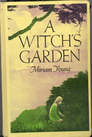 A Witchs Garden Book by Miriam Young ~ 1973