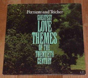 Ferrante & Teicher - Greatest Love Themes of the 20th Century ~ 1973 C