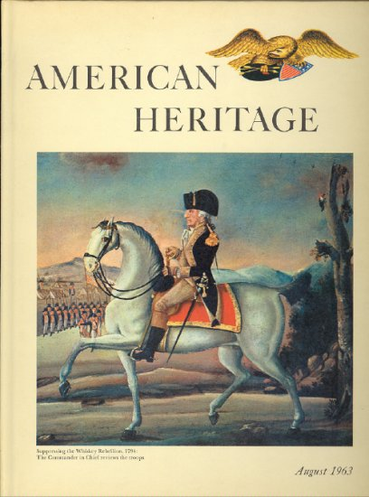 American Heritage Magazine Book ~ August 1963 ~ XIV 5