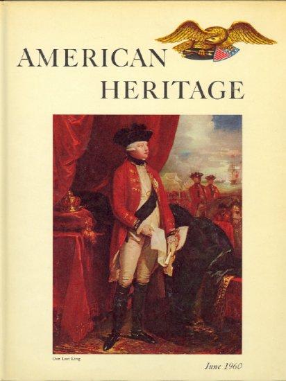 American Heritage Magazine Book ~ June 1960 ~ XI 4
