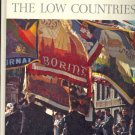 The Low Countries ~ Life World Library Book ~ 1963