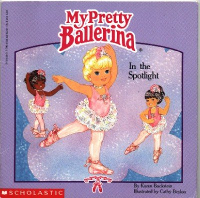 My Pretty Ballerina ~ In the Spotlight ~ 1991 Book ~ Mint