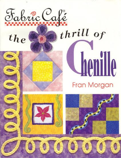 The Thrill of Chenille ~ Fran Morgan ~ Book 2004