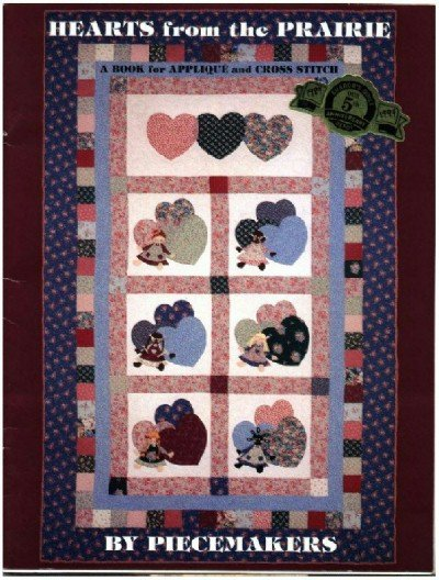 Hearts from the Prairie  ~ Applique Quilt & Cross-Stitch Book 1986