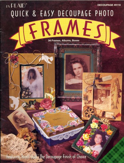 Quick & Easy Decoupage Photo Frames ~ Book by Plaid 1994