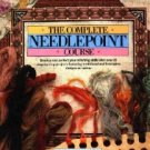The Complete Needlepoint Course ~ Hardcover Book 1997