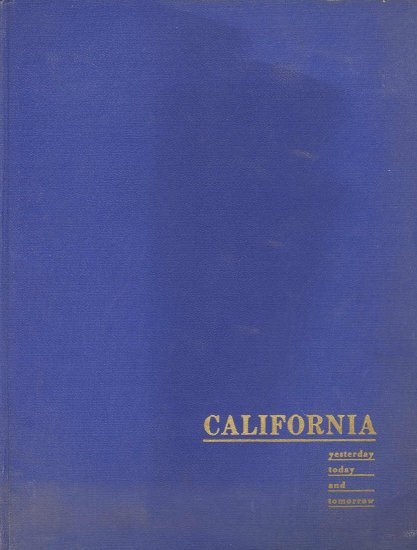 California Yesterday Today and Tomorrow ~ Book 1949