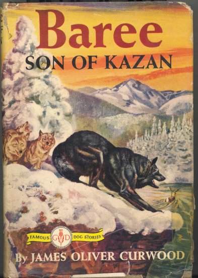 Baree Son of Kazan ~ Book 1917