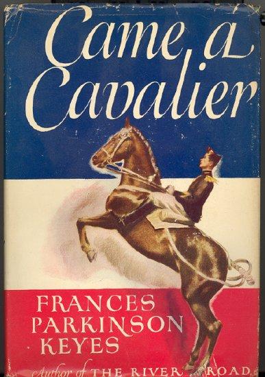 Came a Cavalier by Frances Parkinson Keyes ~ Book 1947