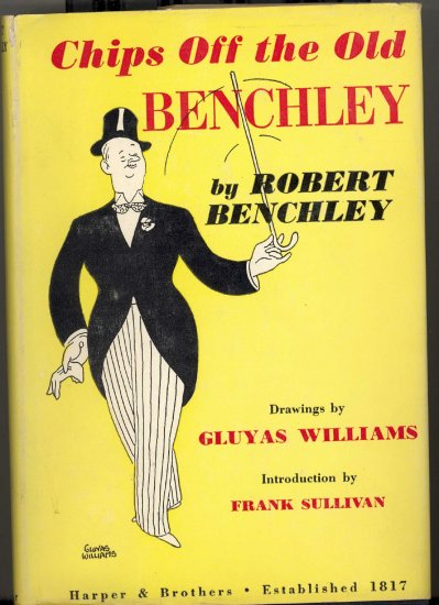 Chips off the Old Benchley by Robert Benchley ~ Book 1949