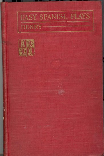 Easy Spanish Plays by Ruth Henry ~Book 1917