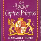 Elizabeth Captive Princess by Margaret Irwin ~ Book 1948